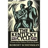 The Kentucky Cycle by Schenkkan, Robert, 9780802125279