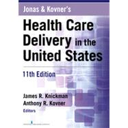 Jonas and Kovner's Health Care Delivery in the United States by Knickman, James R., 9780826125279