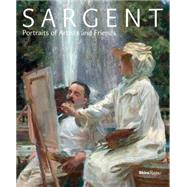Sargent: Portraits of Artists and Friends by Ormond, Richard; Kilmurray, Elaine (CON); Fairbrother, Trevor (CON); Gallati, Barbara Dayer (CON); Hirshler, Erica E. (CON), 9780847845279