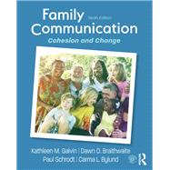 Family Communication: Cohesion and Change by Galvin; Kathleen M, 9781138285279