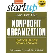 Start Your Own Nonprofit Organization Your Step-By-Step Guide to Success by Unknown, 9781599185279
