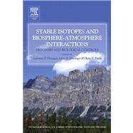 Stable Isotopes and Biosphere-atmosphere Interactions : Processes and Biological Controls by Flanagan, Lawrence B.; Ehleringer, James; Pataki, Diane E., 9780080525280
