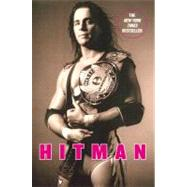Hitman : My Real Life in the Cartoon World of Wrestling by Hart, Bret, 9780446545280