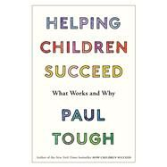 Helping Children Succeed by Tough, Paul, 9780544935280