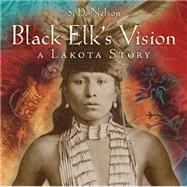 Black Elk's Vision by Nelson, S. D., 9781419715280