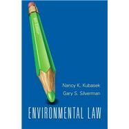 Environmental Law by Kubasek, Nancy K.; Silverman, Gary S., 9780133075281