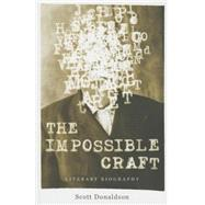 The Impossible Craft: Literary Biography by Donaldson, Scott, 9780271065281