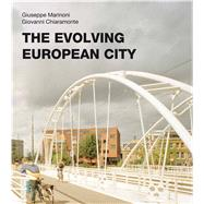 The Evolving European City by Marinoni, Giuseppe; Chiaramonte, Giovanni; Myerson, Joyce, 9780773545281