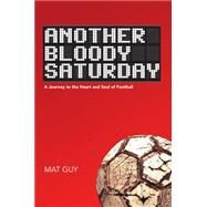 Another Bloody Saturday by Guy, Mat, 9781910745281