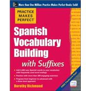Practice Makes Perfect Spanish Vocabulary Building with Suffixes by Richmond, Dorothy, 9780071835282