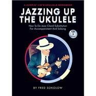 Jazzing Up the Ukulele by Sokolow, Fred, 9781480395282