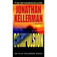 Compulsion by KELLERMAN, JONATHAN, 9780345465283