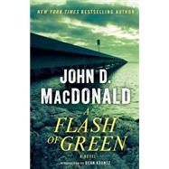 A Flash of Green by MACDONALD, JOHN D.KOONTZ, DEAN, 9780812985283