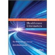Introduction to Healthcare Informatics, Second Edition by Sue Biedermann RHIA (Retired), MSHP, FAHIMA, Diane Dolezel EdD, RHIA, CHDA, 9781584265283