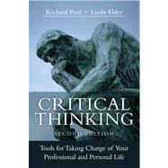Critical Thinking Tools for Taking Charge of Your Professional and Personal Life by Paul, Richard; Elder, Linda, 9780133115284