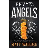 Envy of Angels A Sin du Jour Affair by Wallace, Matt, 9780765385284
