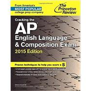 Cracking the AP English Language & Composition Exam, 2015 Edition by PRINCETON REVIEW, 9780804125284
