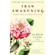 Iran Awakening by EBADI, SHIRINMOAVENI, AZADEH, 9780812975284