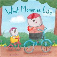 What Mommies Like by Nevin, Judy Carey; Six, Stephanie, 9781499805284