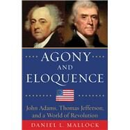 Agony and Eloquence by Mallock, Daniel L., 9781634505284