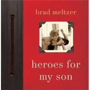 Heroes for My Son by Meltzer, Brad, 9780061905285