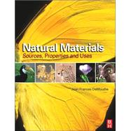 Natural Materials : Sources, Properties, and Uses by DeMouthe, 9780750665285