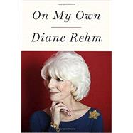 On My Own by Rehm, Diane, 9781101875285