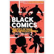 Black Comics Politics of Race and Representation by Howard, Sheena C.; Jackson II, Ronald L., 9781441135285