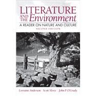 Literature and the Environment A Reader on Nature and Culture Plus MyLiteratureLab -- Access Card Package by Anderson, Lorraine; Slovic, Scott P.; O'Grady, John P, 9780134015286