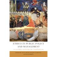 Ethics in Public Policy and Management: A Global Research Companion by Lawton; Alan, 9780415725286