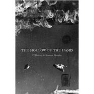 The Hollow of the Hand Deluxe Edition by Harvey, PJ; Murphy, Seamus, 9781408865286