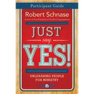 Just Say Yes! by Schnase, Robert; Olsen, Angela (CON), 9781501825286