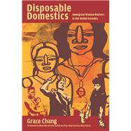 Disposable Domestics by Chang, Grace; Poo, Ai-Jen; Abramovitz, Mimi; Garza, Alicia (AFT), 9781608465286