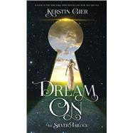 Dream On The Silver Trilogy by Gier, Kerstin; Bell, Anthea, 9781250115287