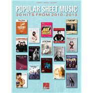 Popular Sheet Music - 30 Hits from 2010-2013: Piano, Vocal, Guitar by Hal Leonard Publishing Corporation, 9781480345287