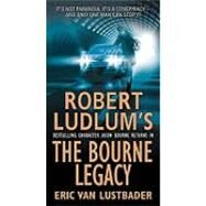 The Bourne Legacy by Lustbader, Eric Van, 9780312365288