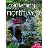 Gardening in the Northwest by Editors of Sunset Books, 9780376035288