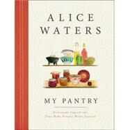 My Pantry by WATERS, ALICESINGER, FANNY, 9780804185288