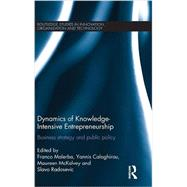 Dynamics of Knowledge Intensive Entrepreneurship: Business Strategy and Public Policy by Malerba; Franco, 9781138025288