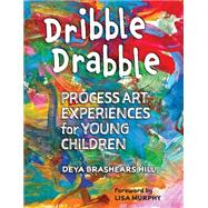 Dribble Drabble by Hill, Deya Brashears, 9781605545288