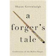 A Forger's Tale by Greenhalgh, Shaun; Januszczak, Waldemar, 9781760295288