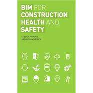 BIM for Construction Health and Safety by Mordue; Stefan, 9781859465288
