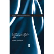 Social Networks and Public Support for the European Union by Radziszewski; Elizabeth, 9781138945289