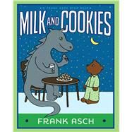 Milk and Cookies by Asch, Frank, 9781481485289
