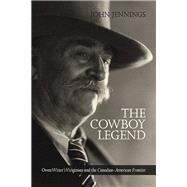 The Cowboy Legend by Jennings, John, 9781552385289