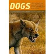Dogs : Their Fossil Relatives and Evolutionary History by Wang, Xiaoming, 9780231135290
