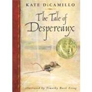 The Tale of Despereaux by DICAMILLO, KATEERING, TIMOTHY BASIL, 9780763625290
