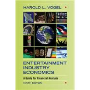 Entertainment Industry Economics: A Guide for Financial Analysis by Vogel, Harold L., 9781107075290