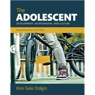 The Adolescent Development, Relationships, and Culture, Books a la Carte Edition by Dolgin, Kim G., 9780134415291