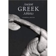 Ancient Greek Athletics by Stephen G. Miller, 9780300115291